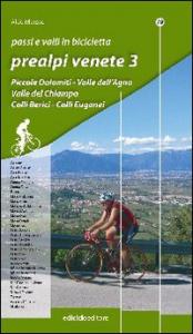 3: Piccole Dolomiti, Valle dell'Agno, Valle del Chiampo, Colli Berici, Colli Euganei