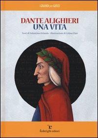 Dante Alighieri: una vita
