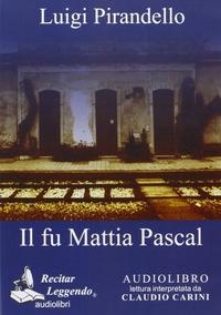 Il fu Mattia Pascal [audioregistrazione]