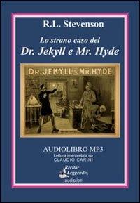 Lo strano caso del Dr. Jekyll e Mr. Hyde [audioregistrazione]