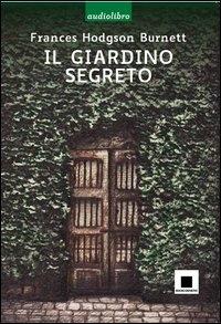 Il giardino segreto [multimediale]