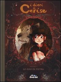 I diari di Cerise. Volume 1, Lo zoo di pietra