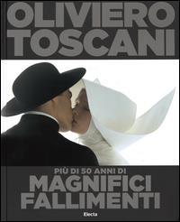 Oliviero Toscani: più di 50 anni di magnifici fallimenti