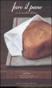 Fare il pane con la macchina del pane
