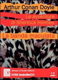 Le avventure di Sherlock Holmes [audioregistrazione]