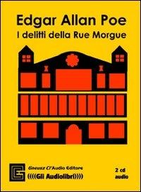 I delitti della Rue Morgue [audioregistrazione]