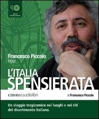 Francesco Piccolo legge L'Italia spensierata [audioregistrazione]