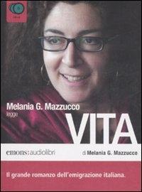 Melania G. Mazzucco legge Vita [audioregistrazione]