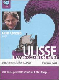 Giulio Scarpati legge Ulisse [audioregistrazione] : il mare color del vino / di Giovanni Nucci. 1