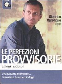 Gianrico Carofiglio legge Le perfezioni provvisorie [audioregistrazione]