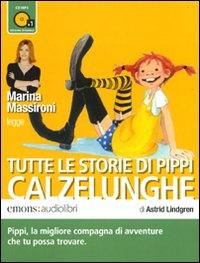 Marina Massironi legge Tutte le storie di Pippi Calzelunghe [audioregistrazione]