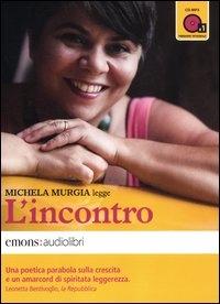 Michela Murgia legge L'incontro [audioregistrazione]