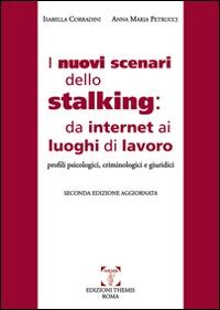 I nuovi scenari dello stalking: da internet ai luoghi di lavoro