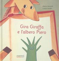 Gira giraffa e l'albero Piero