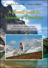 A piccoli passi in Veneto e Trentino