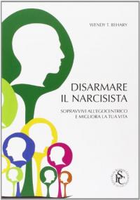 Disarmare il narcisista