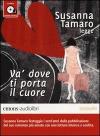 Susanna Tamaro legge Va' dove ti porta il cuore [audioregistrazione]