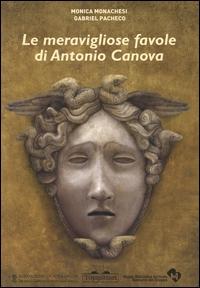 Le meravigliose favole di Antonio Canova