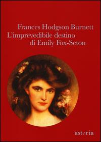 L' imprevedibile destino di Emily Fox-Seton