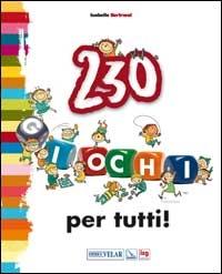 230 giochi per tutti!