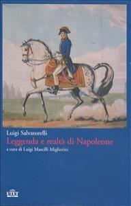 Leggenda e realtà di Napoleone