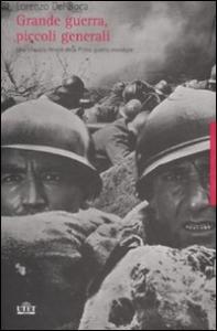 Grande guerra,  piccoli generali
