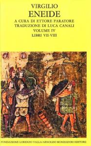 Eneide / Virgilio ; a cura di Ettore Paratore ; traduzione di Luca Canali. 4: Libri 7.-8.