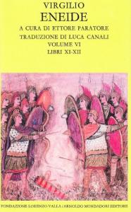 Eneide / Virgilio ; a cura di Ettore Paratore ; traduzione di Luca Canali. 6: Libri 11.-12.