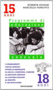 Programma di educazione sessuale / Roberta Giommi, Marcello Perrotta ; presentato da Willy Pasini ; vignette di Alberto Rebori. 15-18 anni