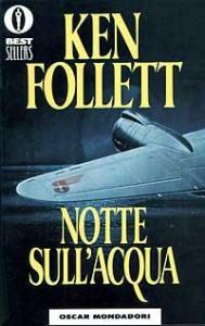 Notte sull'acqua / Ken Follett ; traduzione di Roberta Rambelli