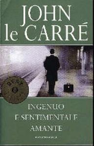 Ingenuo e sentimentale amante / John Le Carré ; traduzione di Francesco Saba Sardi