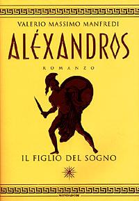 Alexandros. Il figlio del sogno