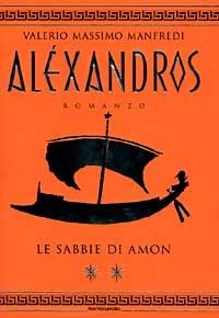 Alexandros. Le sabbie di Amon