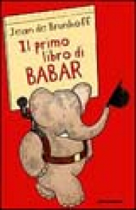 Il primo libro di Babar / Jean de Brunhoff ; traduzione di Francesca Lazzarato