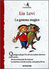 La gomma magica / Lia Levi ; disegni di Daniela Villa