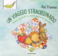 Un viaggio straordinario : primo sguardo su come nascono i bambini / Pat Thomas