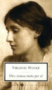 Una stanza tutta per sé / Virginia Woolf ; traduzione di Maria Antonietta Saracino ; note di Nadia Fusini