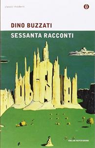 Sessanta racconti / Dino Buzzati