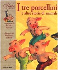 I tre porcellini e altre storie di animali