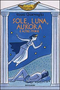Sole, Luna, Aurora e altre storie