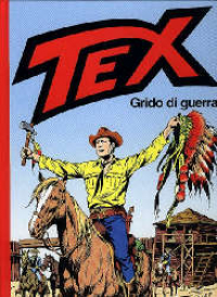 Tex. Grido di guerra / testi di Guido Nolitta ; disegni e copertina di Aurelio Galleppini ; presentazione di Sergio Bonelli ; introduzione di Gino D'Antonio