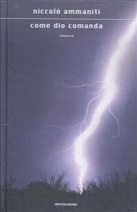 Come Dio comanda : romanzo / Niccolò Ammaniti