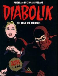 Diabolik. Gli anni del terrore / Angela e Luciana Giussani