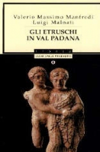 Gli etruschi in Val Padana