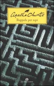 Trappola per topi / Agatha Christie ; traduzione e prefazione di Ida Omboni ; postfazione di Alex R. Falzon