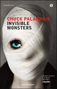 Invisible monsters : romanzo / Chuck Palahniuk