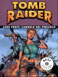 Tomb Raider. Lara Croft: l'angelo del pericolo