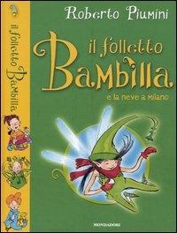 Il folletto Bambilla e la neve a Milano