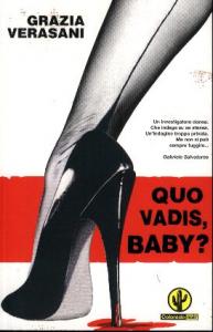 Quo vadis, baby? / Grazia Verasani