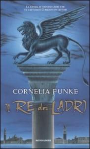 Il Re dei Ladri / Cornelia Funke